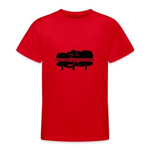 Plus d'Arbres Moins de Connards - T-shirt Ado