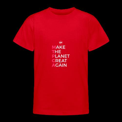 MakeThePlanetGreatAgain lettering behind - Teenage T-Shirt