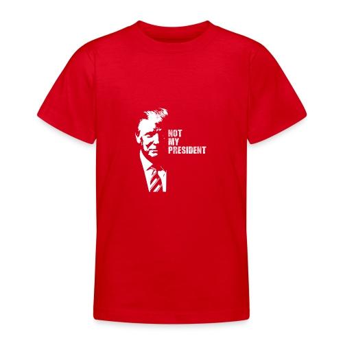 Not my president - T-shirt tonåring