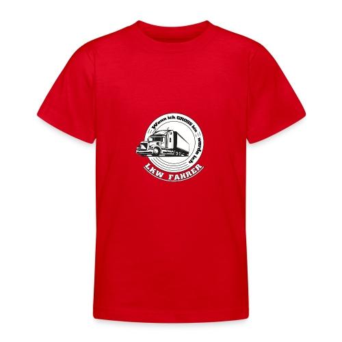 Wenn ich gross bin werde ich LKW Fahrer - Teenager T-Shirt