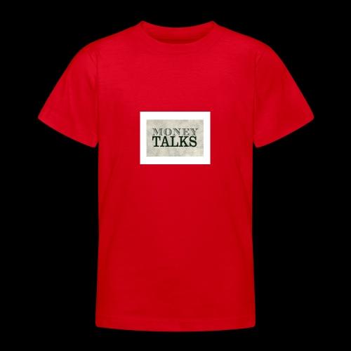 Money Talks - Teenage T-Shirt
