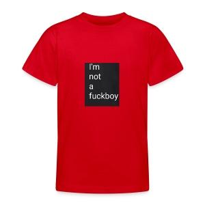 I'm not a fuckboy - Camiseta adolescente