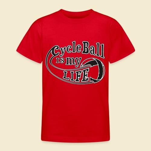 Radball | Cycle Ball is my Life - Teenager T-Shirt