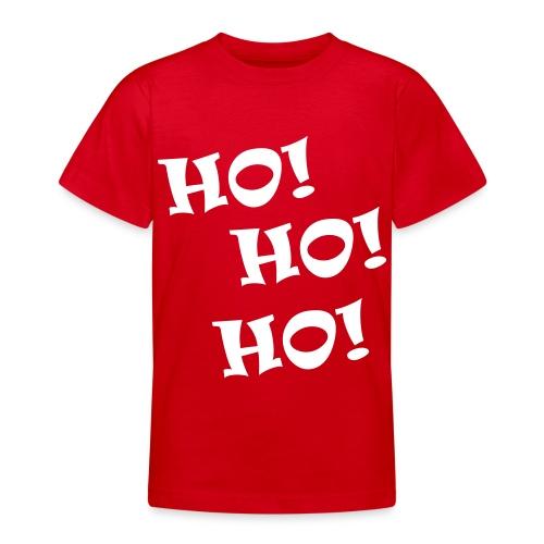 Ho ho ho - Teenage T-Shirt