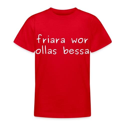 friara wor ollas bessa - Teenager T-Shirt