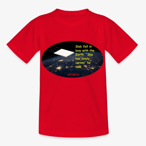 Slab and the Curvy Earth - Teenage T-Shirt