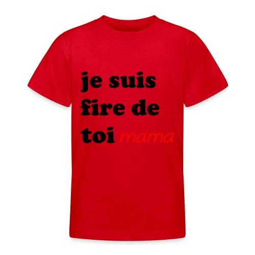 je suis fier de toi mama - Teenage T-Shirt