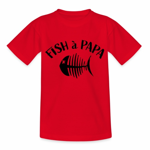 Le Fish à papa - Teenager T-shirt