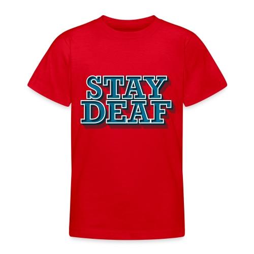 Bleib Taub - Teenager T-Shirt