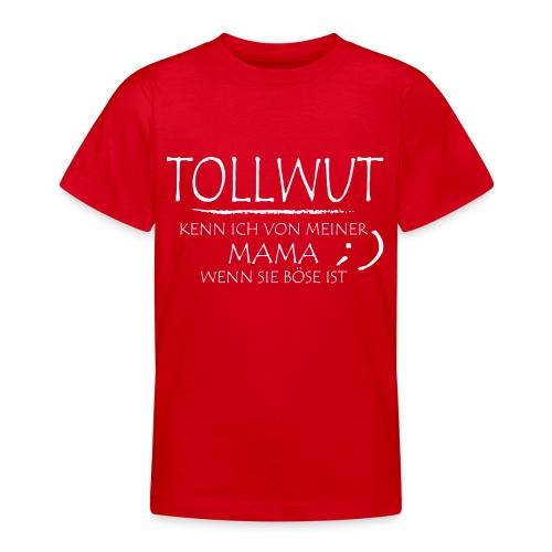Tollwut mama - Teenager T-Shirt