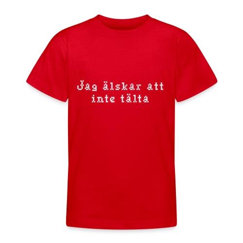 Jag älskar att inte tälta - T-shirt tonåring