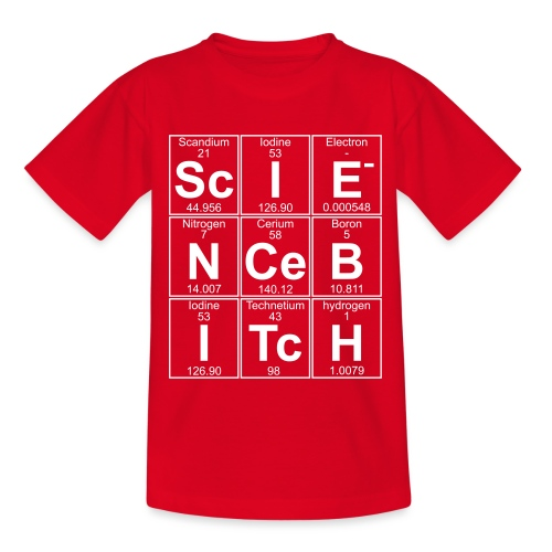 Science Bitch (eleMental) - Teenage T-Shirt