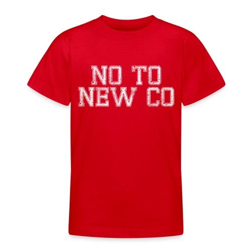 No To New Co - Teenage T-Shirt