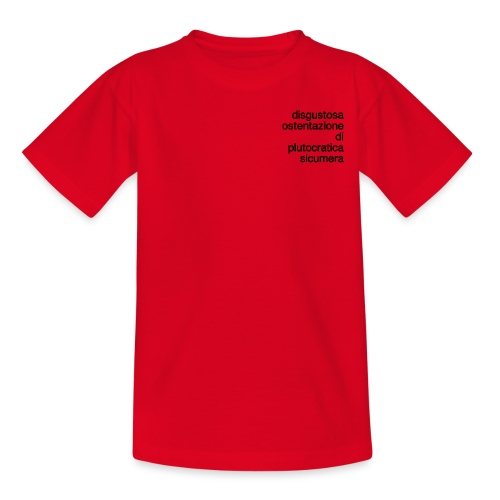 disgustosa ostentazione di plutocratica sicumera - Maglietta per ragazzi