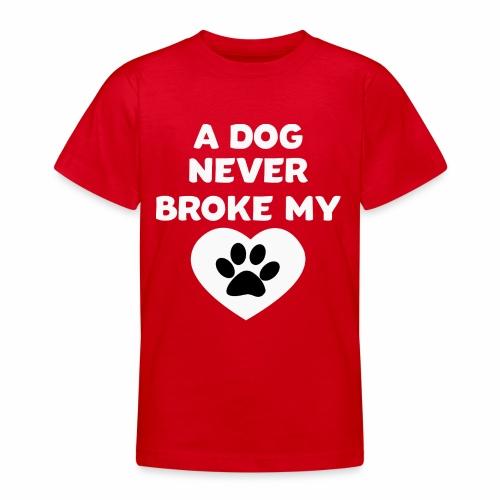 A Dog never broke my heart Hundespruch T-Shirt - Teenager T-Shirt
