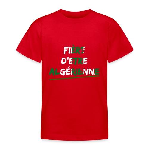 Fière d'être Algérienne - T-shirt Ado