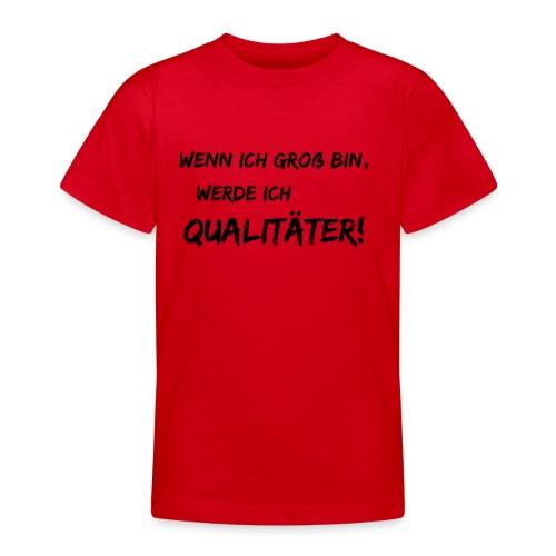 wenn ich groß bin... qualitaeter black - Teenager T-Shirt