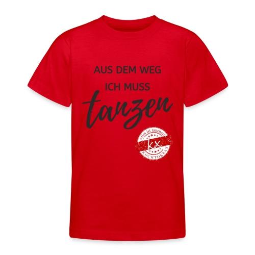 Aus dem Weg s - Teenager T-Shirt