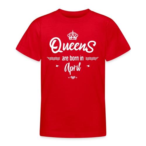 Queens are born in april- - T-shirt Ado