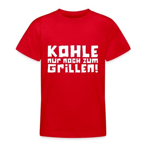 Kohle nur noch zum Grillen - Logo - Teenager T-Shirt