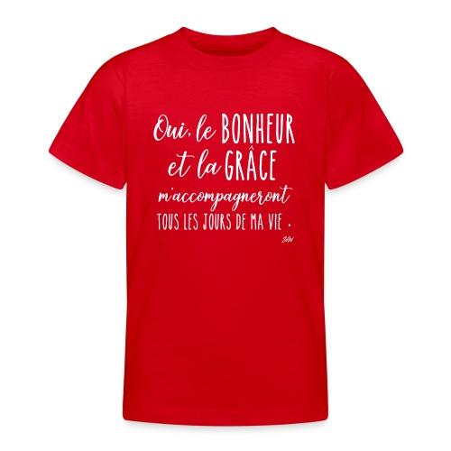 Oui le bonheur et la grâce m'accompagneront... - T-shirt Ado