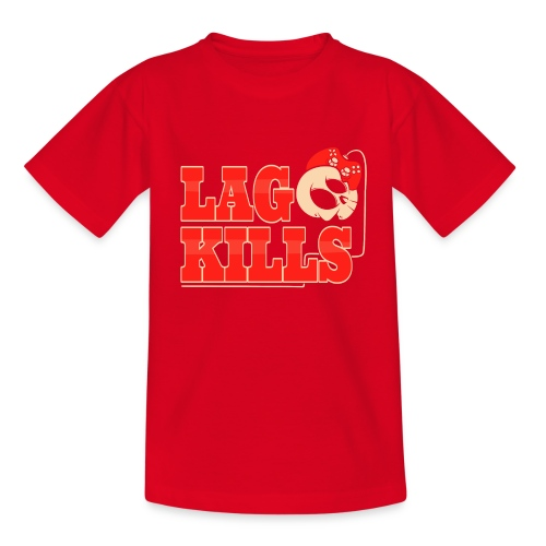 Lag Kills - Teenager T-Shirt