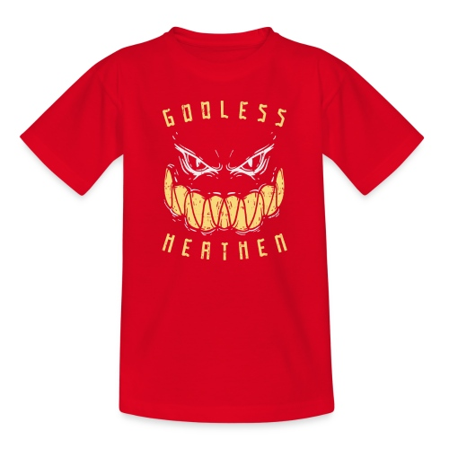 Godless Heathen - Gottlos und Ungläubig - Teenager T-Shirt