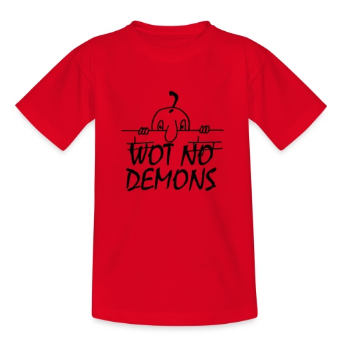 WOT NO DEMONS - Teenage T-Shirt