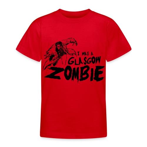 Glasgow Zombie - Teenage T-Shirt