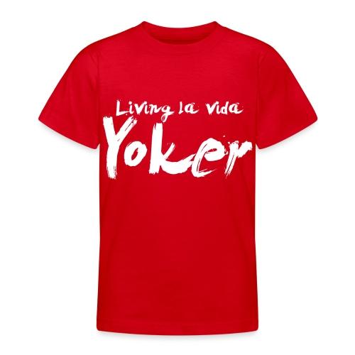 Living La Vida Yoker - Teenage T-Shirt