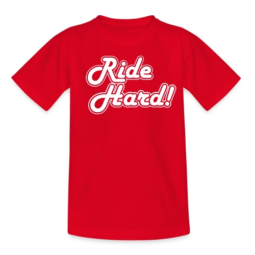 ride hard1 - Teenager T-shirt
