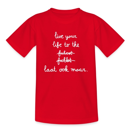 To the fullest - Teenager T-shirt