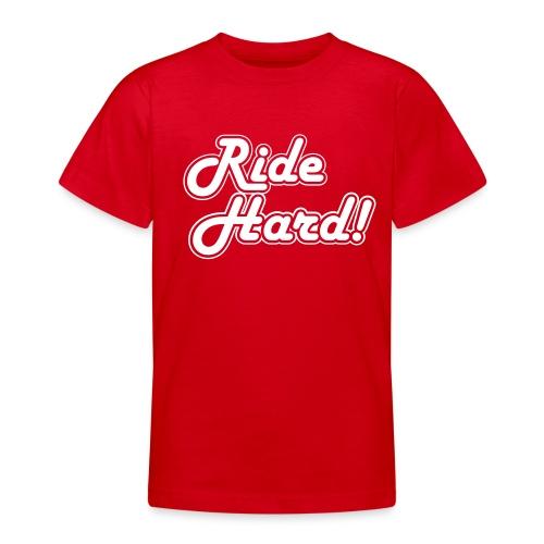 ride hard1 - Teenager T-shirt