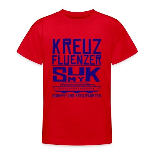 Kreuzfluenzer - SuK my Ship - Teenager T-Shirt