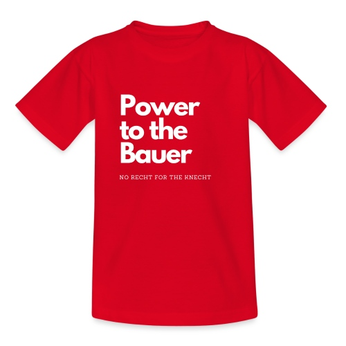 Power to the Bauer - Cooles Design für´s Land - Teenager T-Shirt