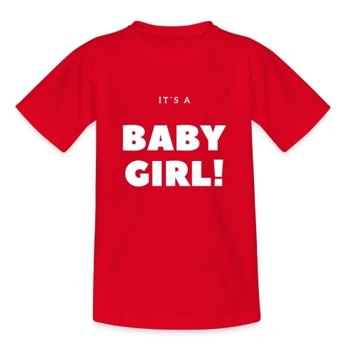 It´s a Baby Girl - Geschenkidee - Teenager T-Shirt