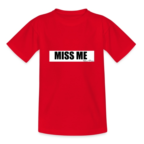 MISS ME - Teenage T-Shirt