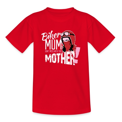 Biker Mum T-Shirt - Teenage T-Shirt