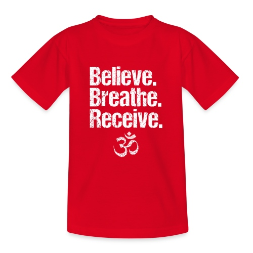Believe Breathe Receive - Teenager T-Shirt