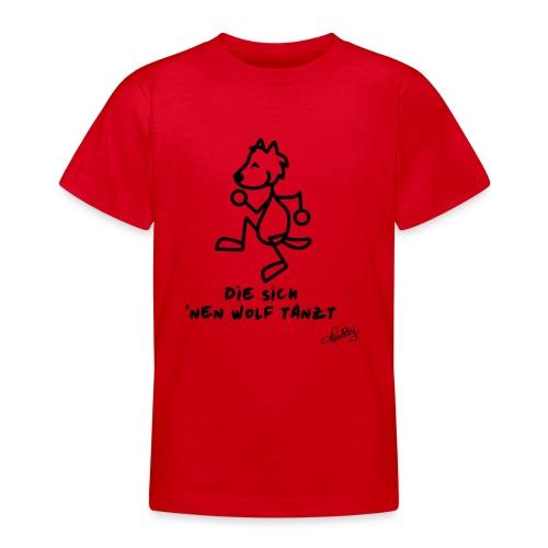 Die sich nen Wolf tanzt - Teenager T-Shirt