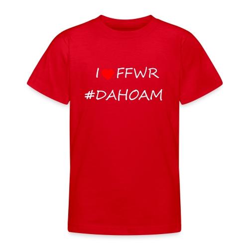 I ❤️ FFWR #DAHOAM - Teenager T-Shirt