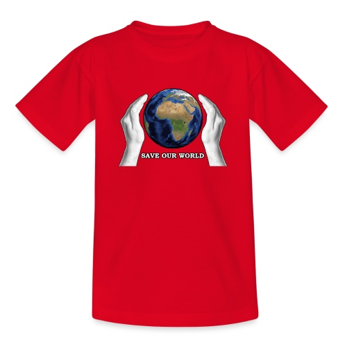 Save our world - Teenager T-Shirt