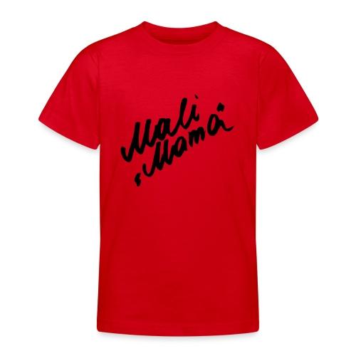 MaliMama - Teenager T-Shirt