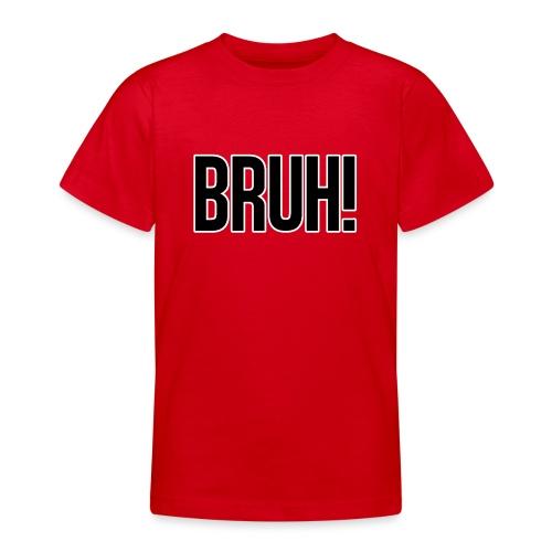 bruh - T-shirt Ado