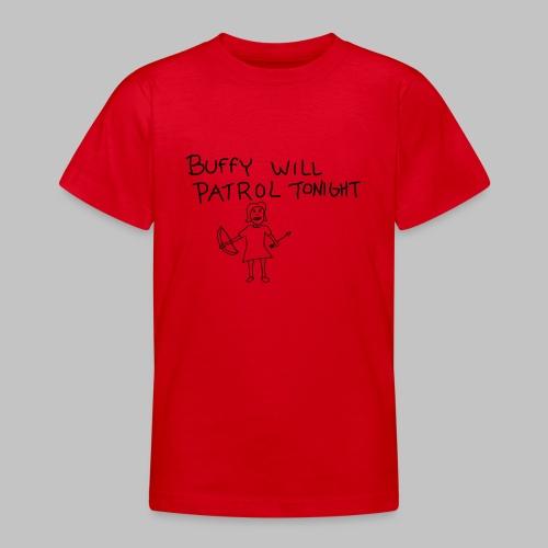 buffy's patrol - Teenage T-Shirt