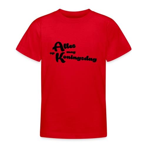 Alles mag op Koningsdag - Teenager T-shirt