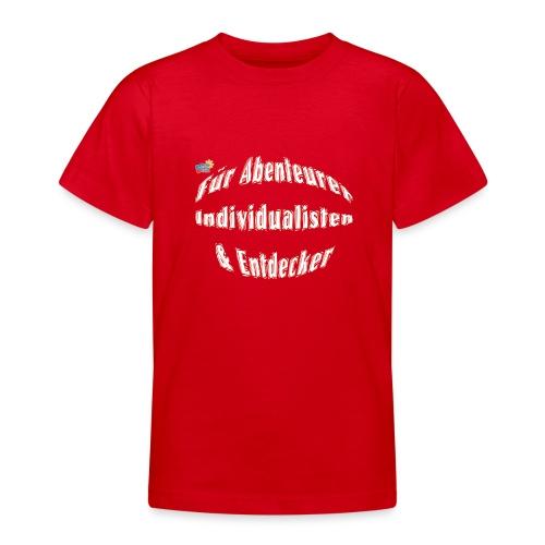 Abenteuerer Individualisten & Entdecker - Teenager T-Shirt