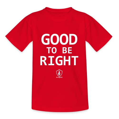 Good to be Right - Teenager T-Shirt
