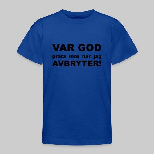 Var God Prata Inte - T-shirt tonåring