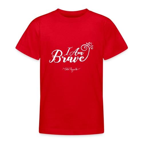 I Am Brave - Teenage T-Shirt